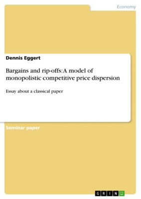 Bargains and rip-offs: A model of monopolistic competitive price dispersion, Dennis Eggert