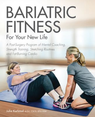 Bariatric Fitness for Your New Life, Julia Karlstad
