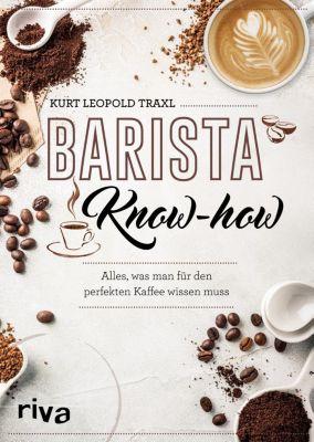 Barista-Know-how - Kurt Leopold Traxl |