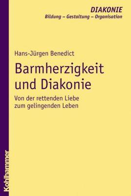 Barmherzigkeit und Diakonie, Hans-Jürgen Benedict