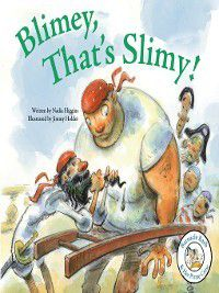 Barnacle Barb & Her Pirate Crew: Blimey, That's Slimy, Nadia Higgins