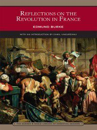 Barnes & Noble Library of Essential Reading: Reflections on the Revolution in France, Edmund Burke