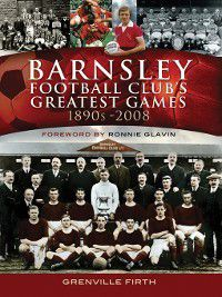 Barnsley Football Club's Greatest Games, Grenville Firth