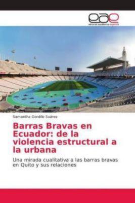 Barras Bravas en Ecuador: de la violencia estructural a la urbana, Samantha Gordillo Suárez