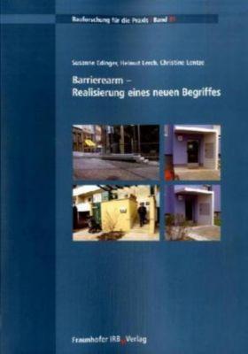 Barrierearm - Realisierung eines neuen Begriffes, Susanne Edinger, Helmut Lerch, Christine Lentze