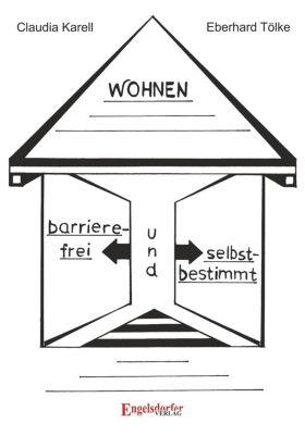 Barrierefrei und selbstbestimmt Wohnen, Claudia Karell, Eberhard Tölke