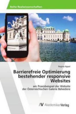 Barrierefreie Optimierung bestehender responsive Websites, Regina Appel