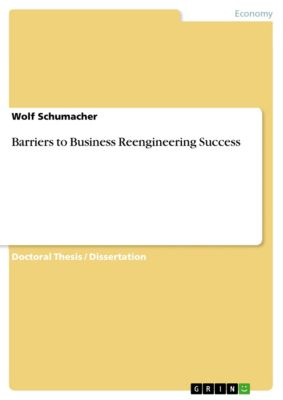 Barriers to Business Reengineering Success, Wolf Schumacher