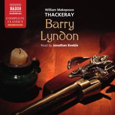 Barry Lyndon (Unabridged), William Makepeace Thackery