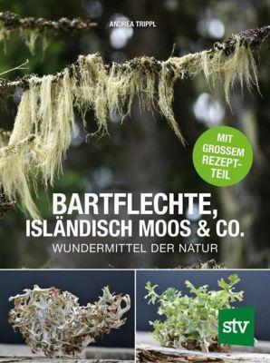 Bartflechte, Isländisch Moos & Co. - Andrea Trippl pdf epub
