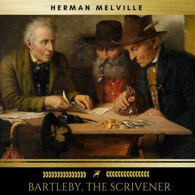 Bartleby, the Scrivener, Herman Melville