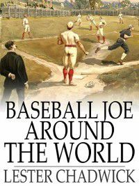 Baseball Joe Around the World, Lester Chadwick