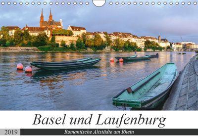 Basel und Laufenburg - Romantische Altstädte am Rhein (Wandkalender 2019 DIN A4 quer), Sandra Schänzer