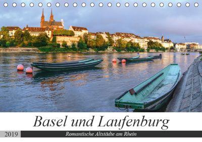Basel und Laufenburg - Romantische Altstädte am Rhein (Tischkalender 2019 DIN A5 quer), Sandra Schänzer