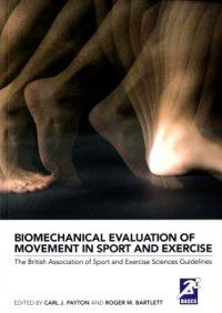 BASES Sport and Exercise Science: Biomechanical Evaluation of Movement in Sport and Exercise