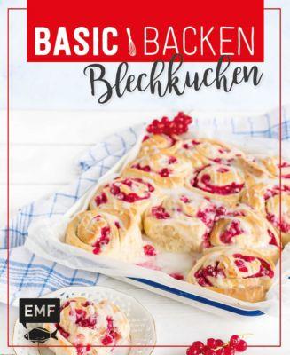 Basic Backen - Blechkuchen, Markus Hummel, Sabrina Sue Daniels, Melanie Allhoff, Sara Plavic, Tina Bumann, Emma Friedrichs
