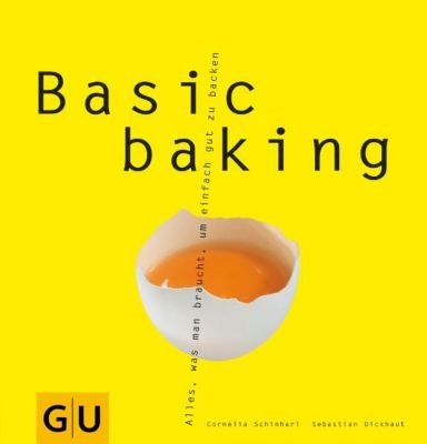 Basic baking, Cornelia Schinharl, Sebastian Dickhaut