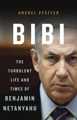 Basic Books: Bibi, Anshel Pfeffer