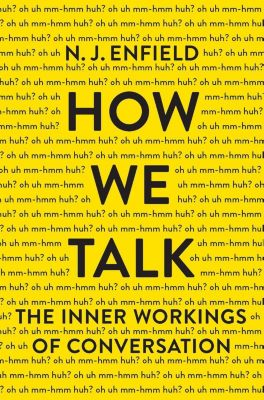 Basic Books: How We Talk, N. J. Enfield