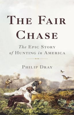 Basic Books: The Fair Chase, Philip Dray