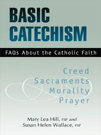 Basic Catechism, Susan Helen Wallace FSP, Mary Lea Hill FSP