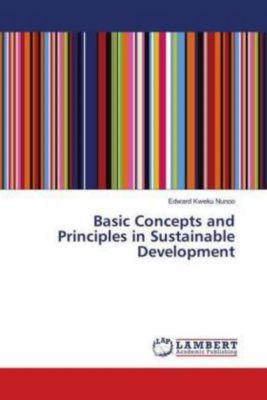 Basic Concepts and Principles in Sustainable Development, Edward Kweku Nunoo