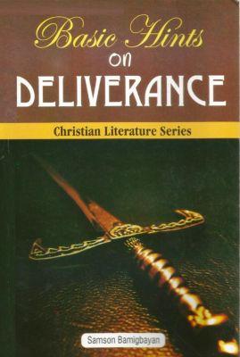 Basic Hints On Deliverance, Pastor Samson Bamigbayan