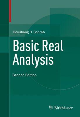 Basic Real Analysis, Houshang H. Sohrab