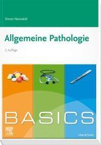 BASICS Allgemeine Pathologie - Simon Nennstiel  