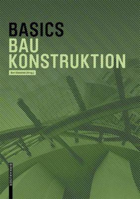 Basics Baukonstruktion, Andreas Achilles, Katrin Hanses, Nils Kummer, Diane Navratil, Ludwig Steiger