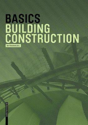 Basics Building Construction, Andreas Achilles, Katrin Hanses, Nils Kummer, Diane Navratil, Ludwig Steiger