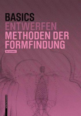 Basics Entwurf Methoden der Formfindung, Kari Jormakka