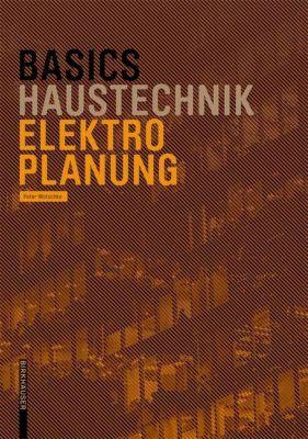 Basics Haustechnik Elektroinstallation, Peter Wotschke