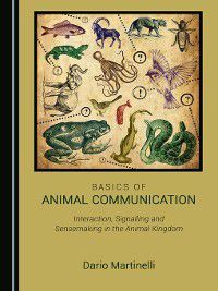 Basics of Animal Communication, Dario Martinelli