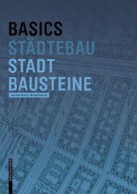 Basics Städtebau / Stadtbausteine, Thorsten Bürklin, Michael Peterek