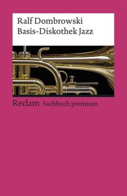Basis-Diskothek Jazz, Ralf Dombrowski