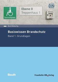 Basiswissen Brandschutz - Gerd Geburtig |