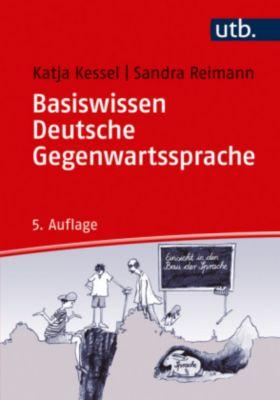 Basiswissen Deutsche Gegenwartssprache, Katja Kessel, Sandra Reimann