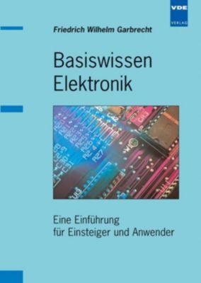 Basiswissen Elektronik, Friedrich W. Garbrecht