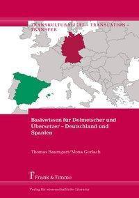Basiswissen für Dolmetscher und Übersetzer - Deutschland und Spanien, Thomas Baumgart, Mona Gerlach
