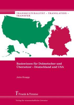 Basiswissen für Dolmetscher und Übersetzer - Deutschland und USA, Jette Knapp