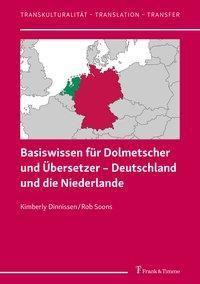 Basiswissen für Dolmetscher und Übersetzer - Deutschland und die Niederlande
