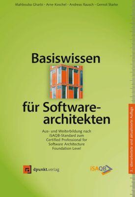 Basiswissen für Softwarearchitekten, Gernot Starke, Arne Koschel, Andreas Rausch, Mahbouba Gharbi