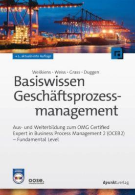 Basiswissen Geschäftsprozessmanagement, Tim Weilkiens, Christian Weiss, Andrea Grass, Kim Nena Duggen