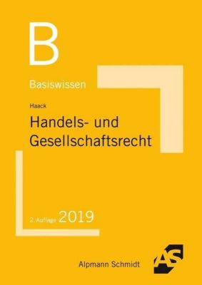 Basiswissen Handels- und Gesellschaftsrecht - Claudia Haack |