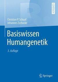 Basiswissen Humangenetik, Christian Schaaf, Johannes Zschocke