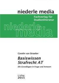 Basiswissen Strafrecht AT, Caroline van Straelen