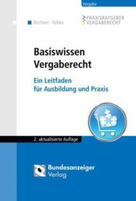 Basiswissen Vergaberecht, Stephan Rechten, Marc Röbke