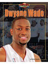 Basketball Heroes Making a Difference: Dwyane Wade, Michael Sandler