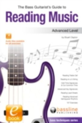 Bass Guitarist's Guide to Reading Music: Advanced Level, Stuart Clayton